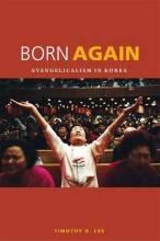 Cover artwork for book: Born Again: Evangelicalism in Korea