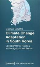 Cover artwork for book: Climate Change Adaptation in South Korea: Environmental Politics in the Agricultural Sector