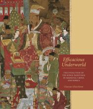 Cover artwork for book: Efficacious Underworld: The Evolution of Ten Kings Paintings in Medieval China and Korea