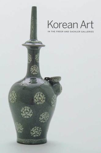 Korean Art in the Freer and Sackler Galleries