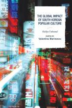 Cover artwork for book: Global Impact of South Korean Popular Culture: Hallyu Unbound