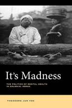 Thumbnail for post: It's Madness: The Politics of Mental Health in Colonial Korea