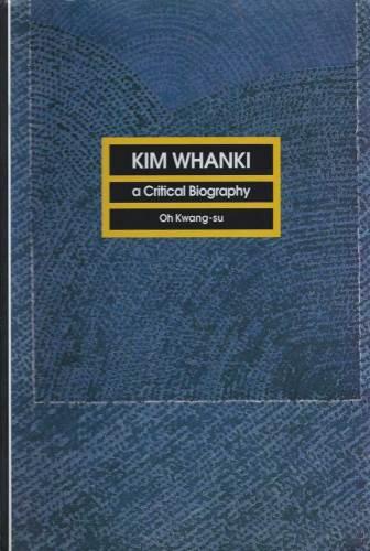 Kim Whanki - A Critical Biography