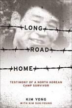Cover artwork for book: Long Road Home: Testimony of a North Korean Camp Survivor