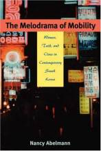 Thumbnail for post: The Melodrama of Mobility: Women, Talk, and Class in Contemporary South Korea