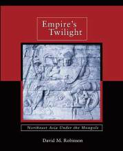 Cover artwork for book: Empire's Twilight: Northeast Asia under the Mongols