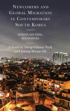 Thumbnail for post: Newcomers and Global Migration in Contemporary South Korea: Across National Boundaries