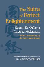 Cover artwork for book: The Sutra of Perfect Enlightenment: Korean Buddhism's Guide to Meditation (with Commentary by the Son Monk Kihwa)