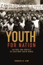 Cover artwork for book: Youth for Nation: Culture and Protest in Cold War South Korea