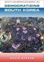 Thumbnail for post: Anti-Americanism in Democratizing South Korea