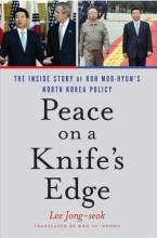 Thumbnail for post: Peace on a Knife's Edge: The Inside Story of Roh Moo-hyun's North Korea Policy