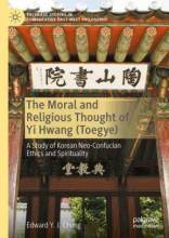 Thumbnail for post: The Moral and Religious Thought of Yi Hwang (Toegye): A Study of Korean Neo-Confucian Ethics and Spirituality