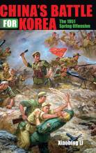Thumbnail for post: China's Battle for Korea: The 1951 Spring Offensive