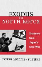 Cover artwork for book: Exodus to North Korea: Shadows from Japan's Cold War