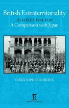 Cover artwork for book: British Extraterritoriality in Korea, 1884 – 1910: A comparison with Japan
