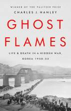 Cover artwork for book: Ghost Flames: Life and Death in a Hidden War, Korea 1950-1953