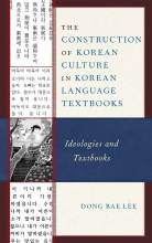 Thumbnail for post: The Construction of Korean Culture in Korean Language Textbooks: Ideologies and Textbooks