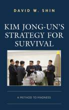Cover artwork for book: Kim Jong-un's Strategy for Survival: A Method to Madness