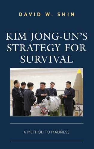 Kim Jong-un's Strategy for Survival
