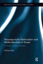 Cover artwork for book: Nouveau-riche Nationalism and Multiculturalism in Korea: A media narrative analysis