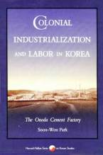 Cover artwork for book: Colonial Industrialization and Labor in Korea: The Onoda Cement Factory