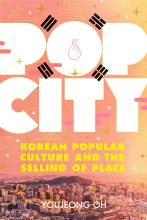 Cover artwork for book: Pop City: Korean Popular Culture and the Selling of Place