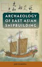 Thumbnail for post: Archaeology of East Asian Shipbuilding