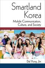 Cover artwork for book: Smartland Korea: Mobile Communication, Culture, and Society