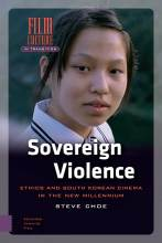 Thumbnail for post: Sovereign Violence: Ethics and South Korean Cinema in the New Millennium