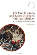 Cover artwork for book: The God Susanoo and Korea in Japan's Cultural Memory: Ancient Myths and Modern Empire