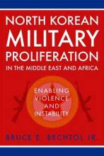 Thumbnail for post: North Korean Military Proliferation in the Middle East and Africa: Enabling Violence and Instability