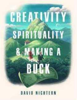Creativity, spirituality, and Making a Buck -- books about spiritual awakening,