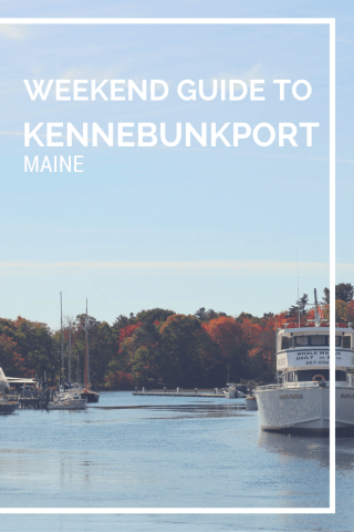 Kennebunkport Travel Guide: What to do in Kennebunkport: A weekend travel guide to Kennebunkport, Maine.