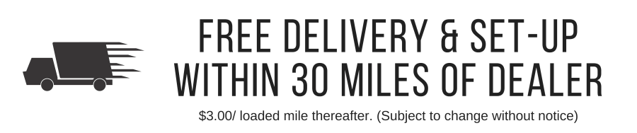 Free delivery and set-up within 30 miles of dealer