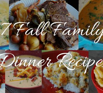 7 Favorite Fall Family Dinner Recipes