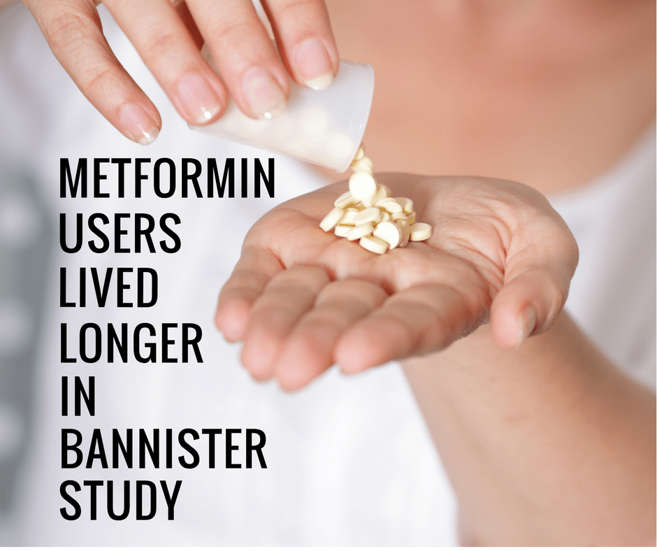 Metformin Users Lived Longer In Bannister Study