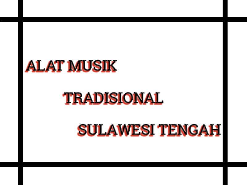 Alat Musik Tradisional Sulawesi Tengah