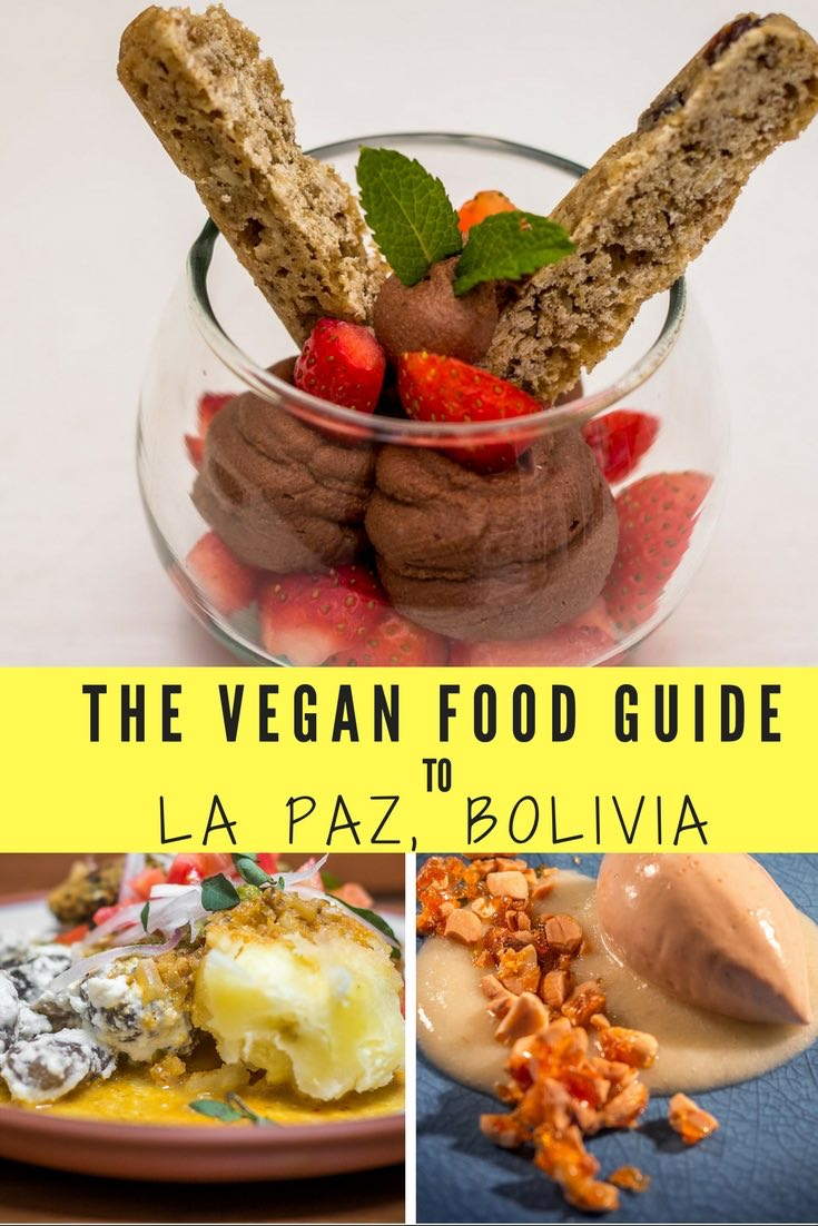Vegan Food Guide to La Paz, Bolivia | Long Haul Trekkers