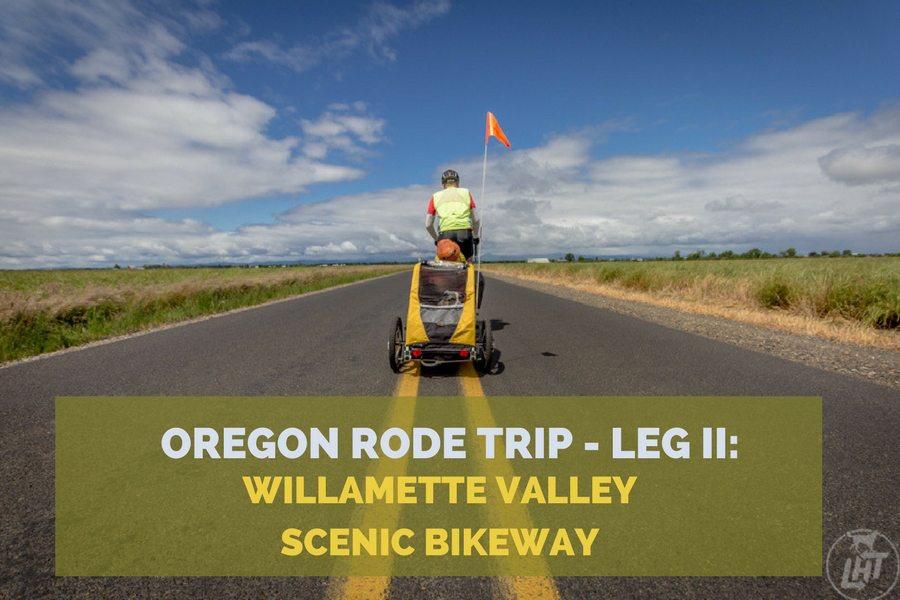 Oregon Rode Trip: Willamette Valley Scenic Bikeway   Long Haul Trekkers