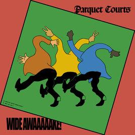 Parquet Courts –Wide Awake!