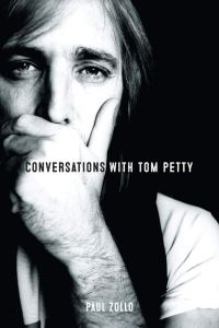 Paul Zollo – Conversations With Tom Petty