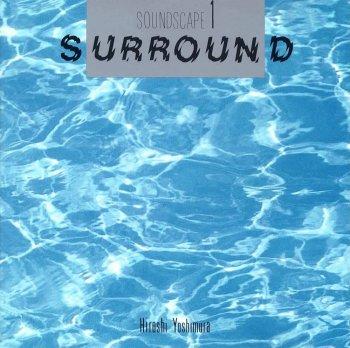 Hiroshi Yoshimura – Soundscape 1: Surround Potico Quartet