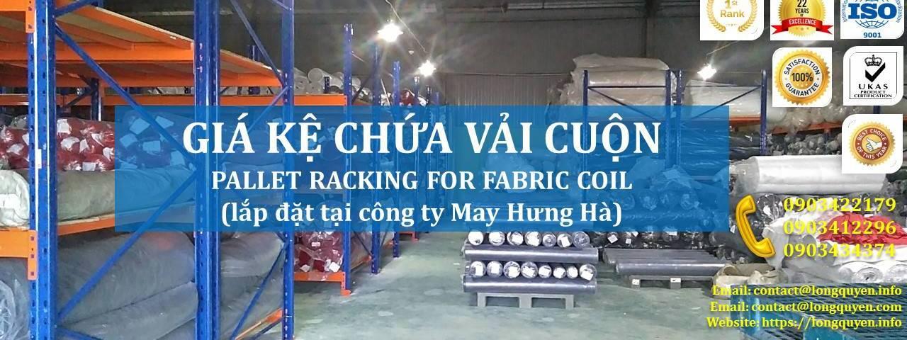 Giá kệ chứa vải cuộn kệ kho để vải công ty May Hưng Hà (1)