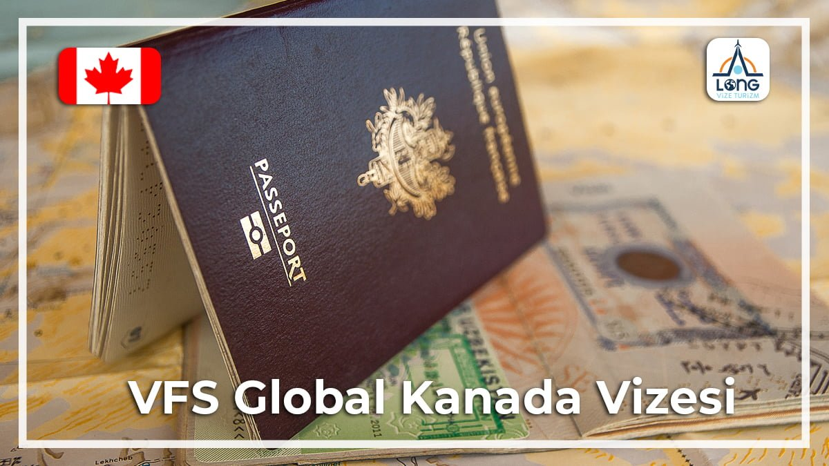 VFS Global Kanada Vizesi