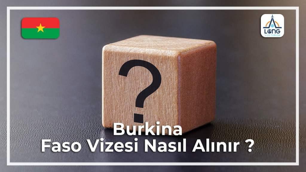 Vizesi Nasıl Alınır Burkina Faso