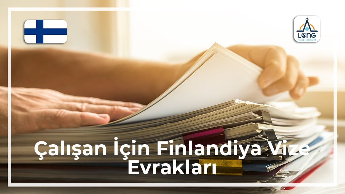 Finlandiya Vize Evrakları Çalışan İçin