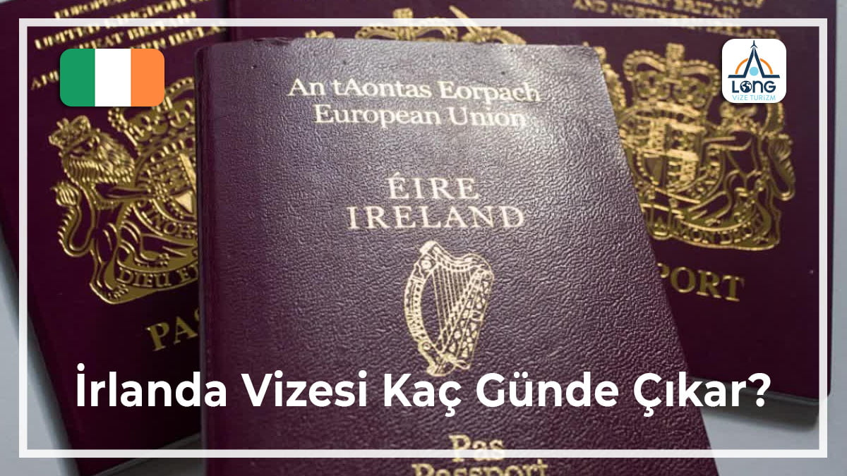 Vizesi Kaç Günde Çıkar İrlanda