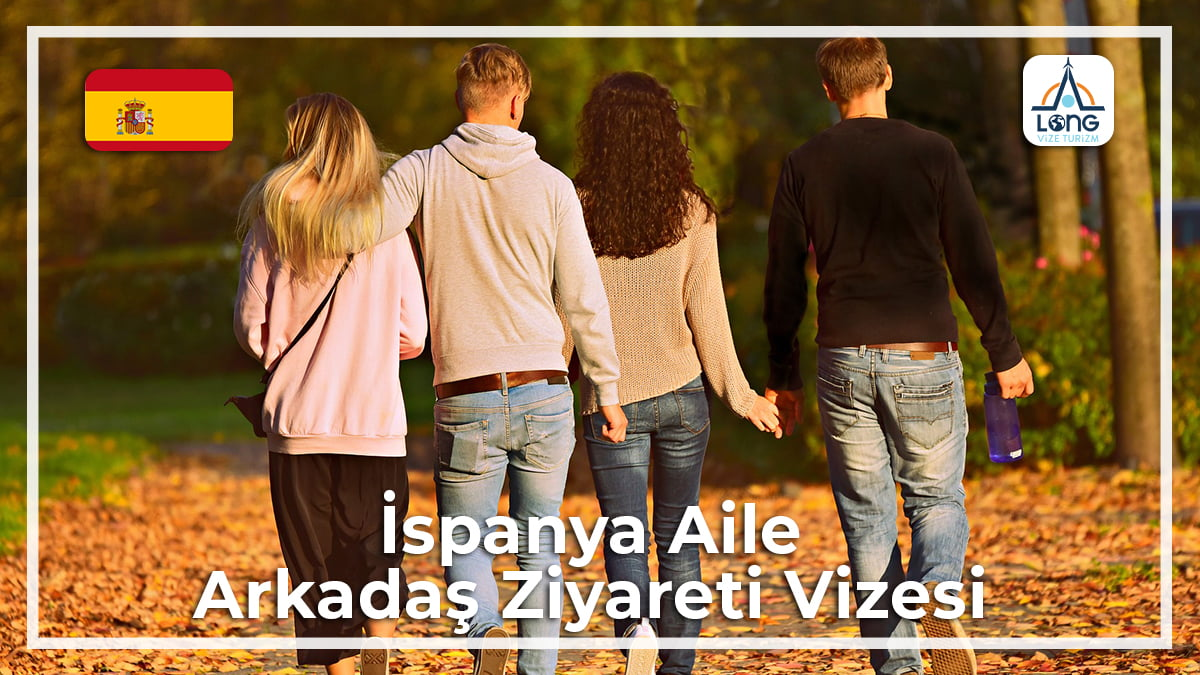 Aile Arkadaş Ziyareti Vizesi İspanya