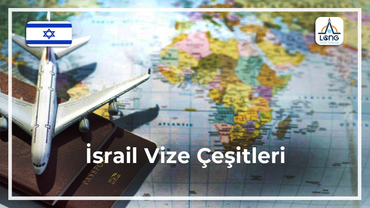 Vize Çeşitleri İsrail