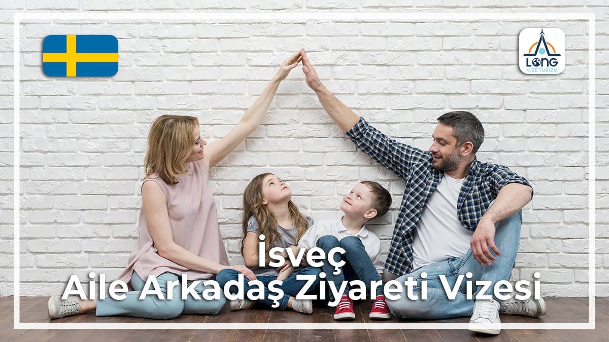 Aile Arkadaş Ziyareti Vizesi İsveç